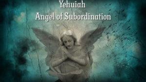 http://spiritualexperience.eu/yehuiah-angel-of-subordination/